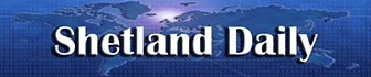Shetland news from Shetland Daily - The automated Shetland news portal, bringing you daily local, regional and national news for the UK's most northerly islands